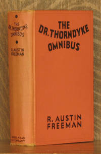 THE DR. THORNDYKE OMNIBUS - 38  OF HIS CRIMINAL INVESTIGATIONS