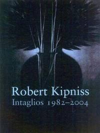Robert Kipness : Intaglios, 1982-2004 by Trudie A. Grace; Tom Piche - 2004