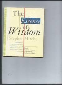 The Essence of Wisdom by Stephen Mitchell - Paperback - 1998 - from koko371000 (SKU: 391)