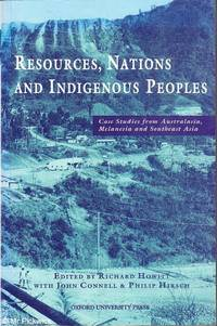 Resources, Nations and Indigenous Peoples: Case Studies from Australasia, Melanesia and Southeast Asia
