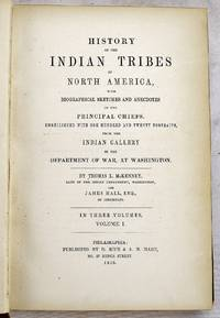 History of the Indian tribes of North America : with biographical sketches and anecdotes of the principal chiefs (3 volumes)