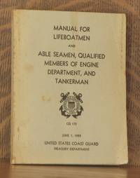 TREASURY DEPARTMENT UNITED STATES COAST GUARD MANUAL FOR LIFEBOATMEN AND ABLE SEAMEN, QUALIFIED MEMBERS OF ENGINE DEPARTMENT, AND TANKERMEN