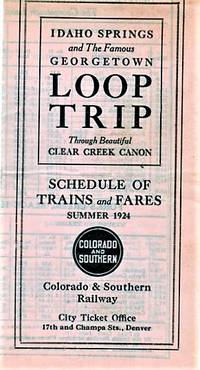 IDAHO SPRINGS AND THE FAMOUS GEORGETOWN LOOP TRIP THROUGH BEAUTIFUL CLEAR CREEK CANON:  Schedule of Trains and Fares, Summer, 1924