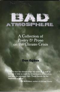 Bad Atmosphere: A Collection of Poetry & Prose on the Climate Crisis