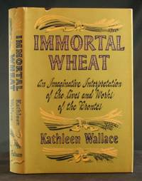 Immortal Wheat: An Imaginative Interpretation of the Lives and Works of the Brontes