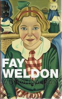 Auto Da Fay by Weldon Fay - Hardcover - Reprint - 2002 - from Marlowes Books (SKU: 157233)