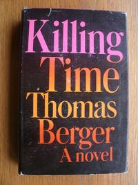 Killing Time by  Thomas Berger - First edition first printing - 1967 - from Scene of the Crime Books, IOBA (SKU: biblio16667)