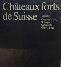 Chateaux forts de Suisse. Vol.1