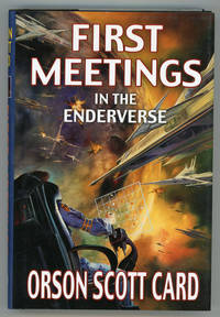 FIRST MEETINGS: THREE STORIES FROM THE ENDERVERSE.