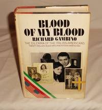 image of Blood of My Blood: The Dilemma of the Italian-Americans