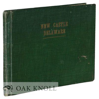 New Castle, DE: The New Castle Board of Trade, 1915. cloth. New Castle. oblong 12mo. cloth. (46) pag...