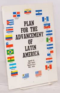 Plan for the Advancement of Latin America; Speech by Fidel Castro, Buenos Aires, May, 1959 by  Fidel Castro - 1959 - from Bolerium Books Inc., ABAA/ILAB (SKU: 218084)