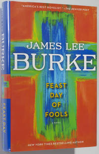 Feast Day of Fools by  James lee Burke - Signed First Edition - 2011 - from Christopher Morrow. Bookseller (SKU: 0001124)