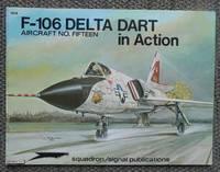 F-106 DELTA DART IN ACTION.  SQUADRON/SIGNAL AIRCRAFT NO. FIFTEEN.