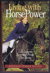 image of Living with Horse Power: life lessons learned from the horse