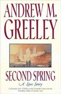 Second Spring: A Love Story (O'Malley Novels (Forge Hardcover))