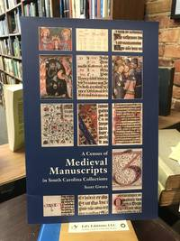 CENSUS OF MEDIEVAL MANUSCRIPTS IN SOUTH CAROLINA COLLECTIONS