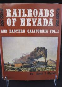 Railroads of Nevada and Eastern California, Vol. 1  : The Northern Roads
