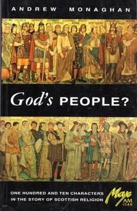 GOD'S PEOPLE?, one hundred and ten characters in the story of Scottish religion