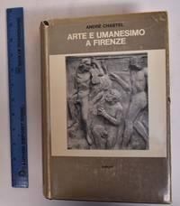 Arte e Umanesimo a Firenze; al tempo di Lorenzo il Magnifico