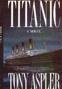 Titanic. A Novel