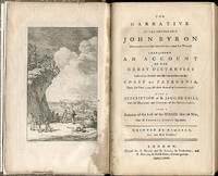 The Narrative of the Honourable John Byron (Commodore in a Late Expedition Round the World) Containing an Account of the Great Distresses Suffered by Himself and His companions on the Coast of Patagonia, From the Year 1740, till their Arrival in England,