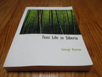 Tent Life in Siberia; A new Account of an Old Undertaking - Adventures among the Koraks and Other tribes in Kamchatka and Northern Asia