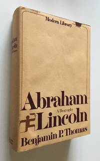 Abraham Lincoln A Biography by  Benjamin P Thomas - First Printing - 1968 - from Time Traveler Books (SKU: 33286)