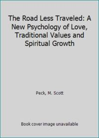 The Road Less Traveled: A New Psychology of Love, Traditional Values and Spiritual Growth by  M. Scott Peck - Hardcover - 1985 - from ThriftBooks (SKU: G0671605593I5N00)