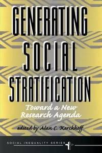 Generating Social Stratification: Toward A New Research Agenda