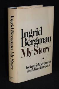 Ingrid Bergman; My Story by  Alan Burgess Ingrid Bergman - Hardcover - Book Club Edition - 1980 - from Walnut Valley Books/Books by White (SKU: 009990)