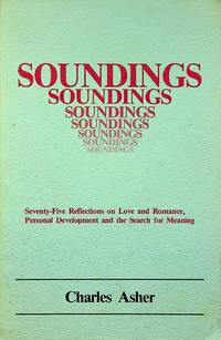 SOUNDINGS Seventy-five Reflections on Love and Romance, Personal Development and the Search for...