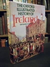 The Oxford Illustrated History of Ireland by  R. F. (ed) Foster - Hardcover - 1989 - from Arizona Book Gallery and Biblio.com