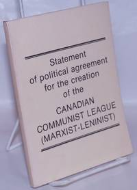 image of Statement of political agreement for the creation of the Canadian Communist League (Marxist-Leninist)