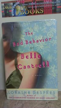The Bad Behavior of Belle Cantrell: A Novel