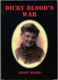 Dicky Blood's War (SIGNED By AUTHOR)