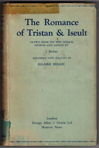 The Romance of Tristan & Iseult: Drawn from the Best French Sources and Retold By J. Bedier