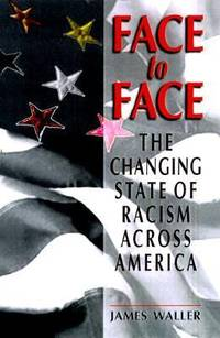 Face to Face : The Changing State of Racism Across America