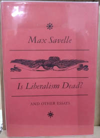 Is Liberalism Dead?  And Other Essays