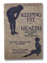 Keeping Fit - Health - How Lost - How Regained