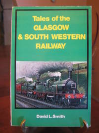 Tales of the Glasgow & South Western Railway