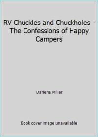 RV Chuckles and Chuckholes - The Confessions of Happy Campers
