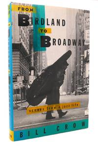 FROM BIRDLAND TO BROADWAY  Scenes from a Jazz Life