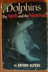 DOLPHINS, THE MYTH & THE MAMMAL