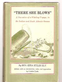 """image of """"THERE SHE BLOWS"""" A NARRATIVE OF A WHALING VOYAGE, IN THE INDIAN AND SOUTH  ATLANTIC OCEANS [THE AMERICAN MARITIME LIBRARY: VOLUME III]"""