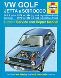 Volkswagen Golf, Jetta and Scirocco Service and Repair Manual (Haynes Service and Repair Manuals)
