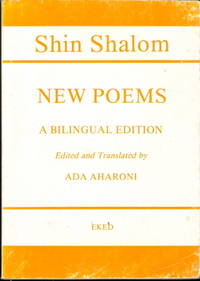 New Poems - A Bilingual Edition Edited and Translated by Ada Aharoni