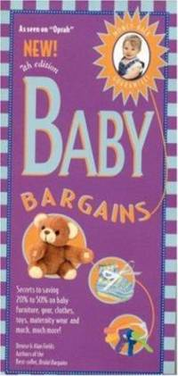Baby Bargains : Secrets to Saving 20% to 50% on Baby Furinture, Equipment, Clothes, Toys,...
