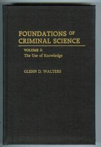 Foundations of Criminal Science : The Use of Knowledge [Volume 2]