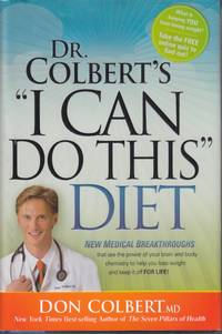 "image of Dr. Colbert's ""I Can Do This"" Diet New Medical Breakthroughs That Use the  Power of Your Brain and Body Chemistry to Help You Lose Weight and Keep it  off for Life"